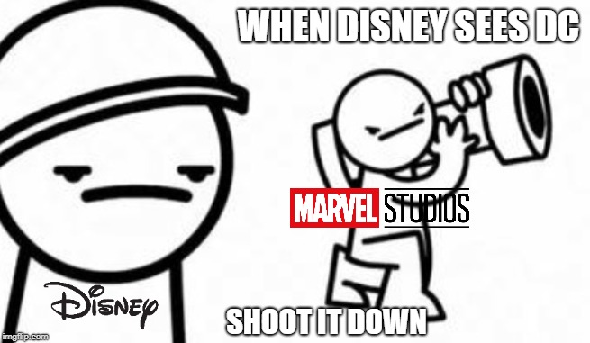 Asdf movie Shoot it down | WHEN DISNEY SEES DC SHOOT IT DOWN | image tagged in asdf movie shoot it down | made w/ Imgflip meme maker
