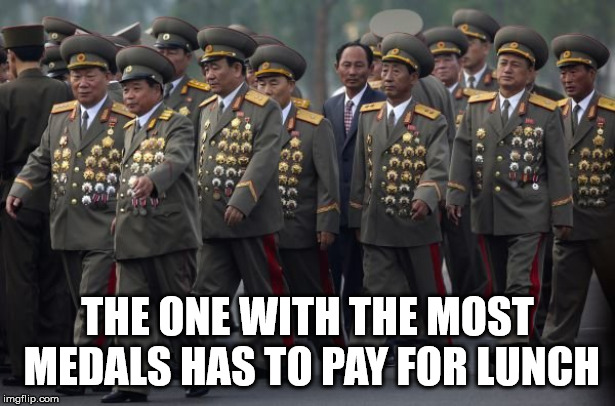 THE ONE WITH THE MOST MEDALS HAS TO PAY FOR LUNCH | image tagged in lol | made w/ Imgflip meme maker