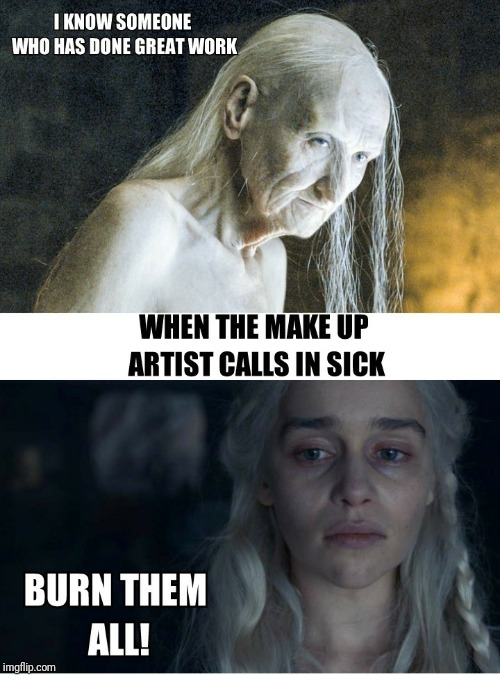 One simply does not call in sick to work | image tagged in game of thrones,melisandre,memes,one does not simply,daenerys targaryen | made w/ Imgflip meme maker