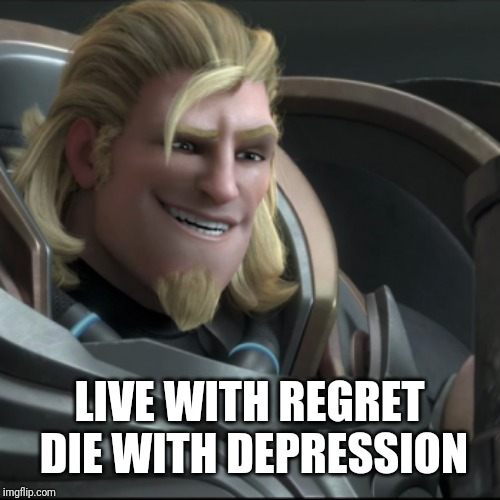 Idk what to put here XD | LIVE WITH REGRET DIE WITH DEPRESSION | image tagged in smug,overwatch | made w/ Imgflip meme maker
