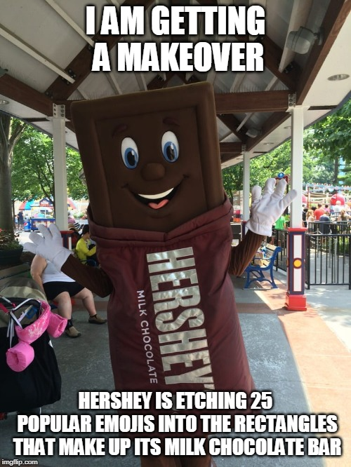 I AM GETTING A MAKEOVER HERSHEY IS ETCHING 25 POPULAR EMOJIS INTO THE RECTANGLES THAT MAKE UP ITS MILK CHOCOLATE BAR | image tagged in mr hershey's | made w/ Imgflip meme maker
