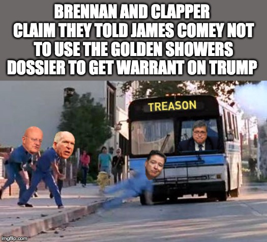 Rats are beginning to eat each other. | BRENNAN AND CLAPPER CLAIM THEY TOLD JAMES COMEY NOT TO USE THE GOLDEN SHOWERS DOSSIER TO GET WARRANT ON TRUMP | image tagged in barr,comey,brennan,clapper | made w/ Imgflip meme maker