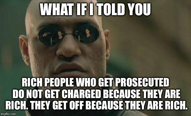 "Money is the ""stay out of jail free"" card 