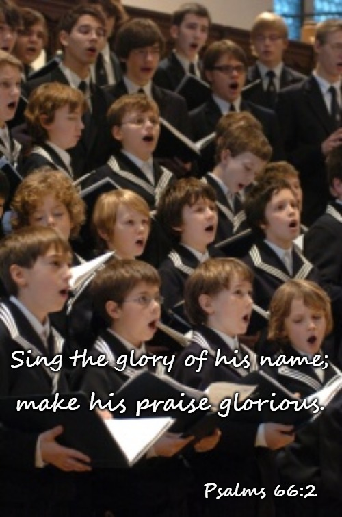 Psalms 66:2 Sing to the Glory Of His Name Make His Praise Glorious - Leipzig Boys Choir, Saxony, Germany | Sing the glory of his name; Psalms 66:2 make his praise glorious. | image tagged in bible,bible verse,holy bible,verse,holy spirit,god | made w/ Imgflip meme maker