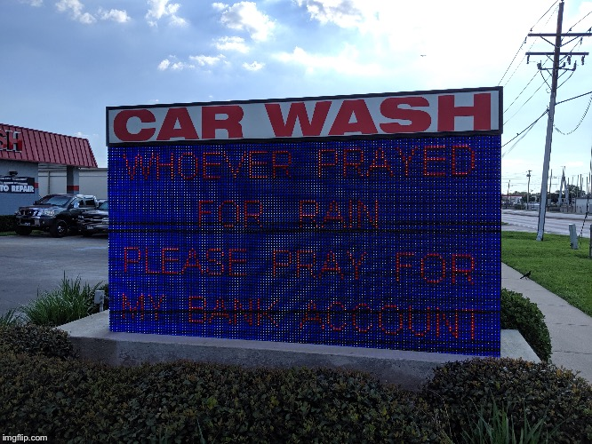 Yeah, the people in dallas will know what I'm talking about | image tagged in car wash,funny,lol,rain,bank | made w/ Imgflip meme maker
