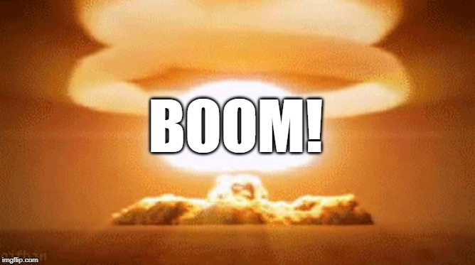 BOOM! | image tagged in boom | made w/ Imgflip meme maker
