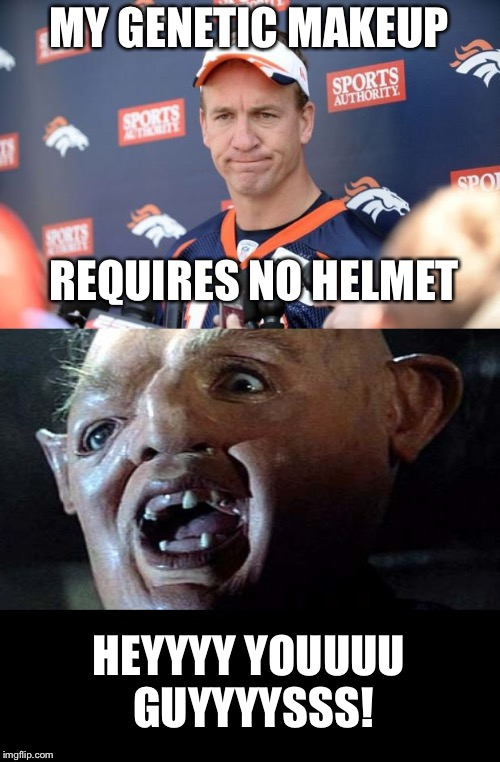 I love Payton but man he looks funny | MY GENETIC MAKEUP REQUIRES NO HELMET HEYYYY YOUUUU GUYYYYSSS! | image tagged in paytondisappointed,sloth goonies hey you guys,football,nfl,sports,batman slapping robin | made w/ Imgflip meme maker