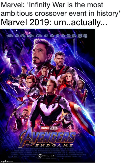 Marvel 2019: um..actually... | image tagged in marvel,infinity war,endgame,avengers,memes | made w/ Imgflip meme maker