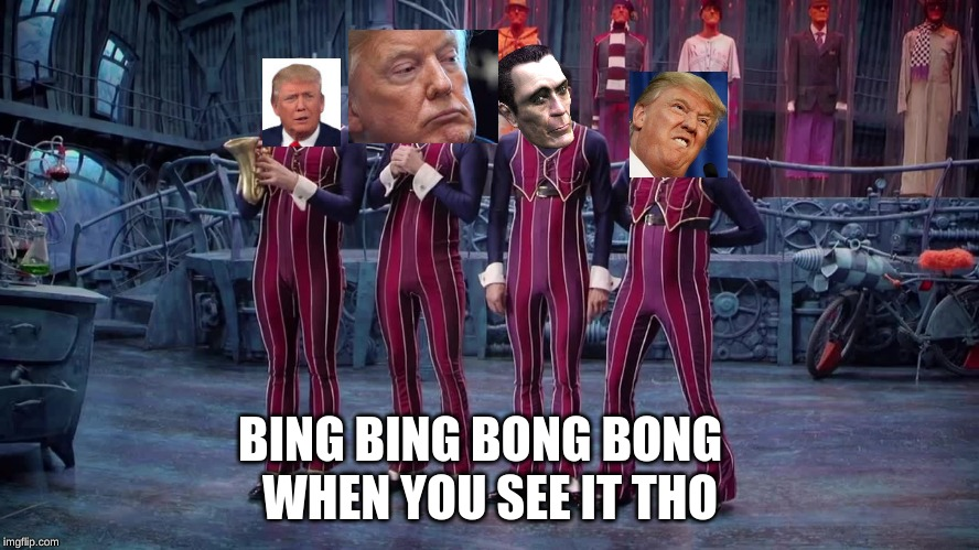 We Are Number One | BING BING BONG BONG WHEN YOU SEE IT THO | image tagged in we are number one | made w/ Imgflip meme maker