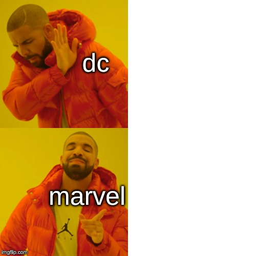 Drake Hotline Bling | dc marvel | image tagged in memes,drake hotline bling | made w/ Imgflip meme maker