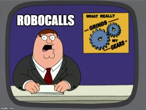 Its getting out of control |  ROBOCALLS | image tagged in memes,peter griffin news,fun,not funny,telemarketer | made w/ Imgflip meme maker