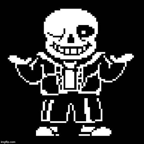 image tagged in sans undertale | made w/ Imgflip meme maker