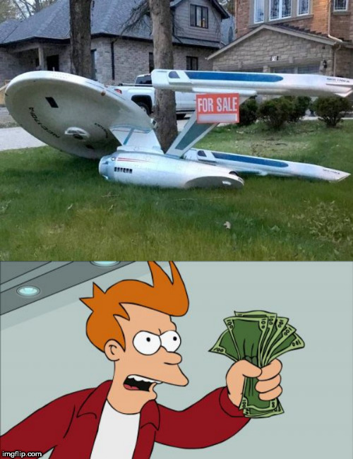 image tagged in memes,shut up and take my money fry,star trek | made w/ Imgflip meme maker