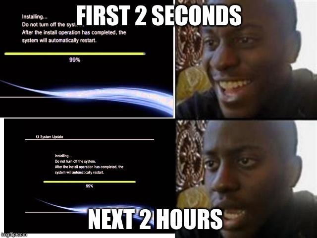 Laterally every loading screen in the world | FIRST 2 SECONDS NEXT 2 HOURS | image tagged in loading,screen | made w/ Imgflip meme maker