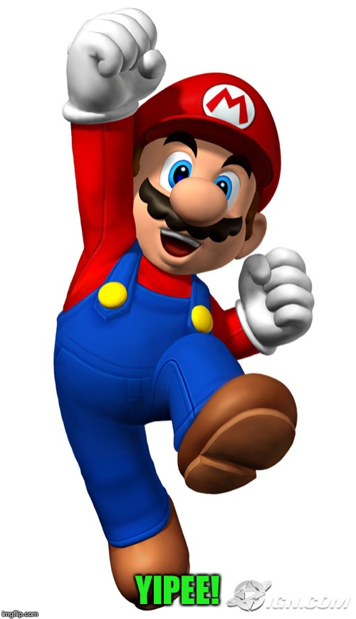 Super Mario | YIPEE! | image tagged in super mario | made w/ Imgflip meme maker