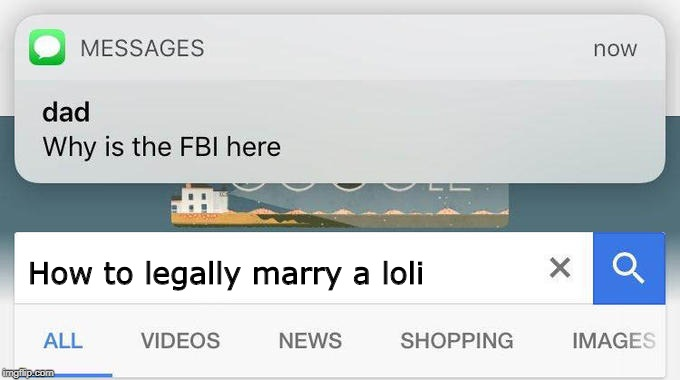 why is the FBI here? | How to legally marry a loli | image tagged in why is the fbi here | made w/ Imgflip meme maker