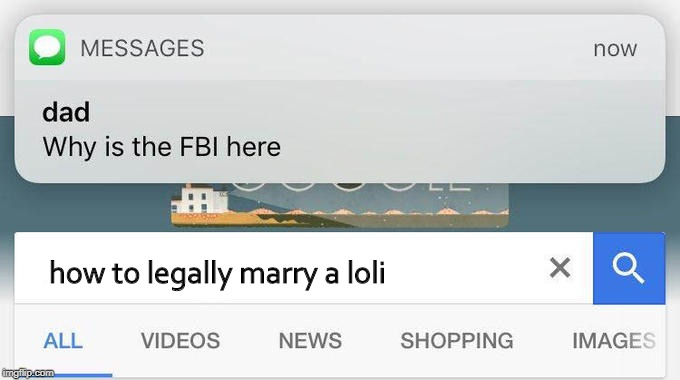 I want a loli, i know you do | how to legally marry a loli | image tagged in why is the fbi here | made w/ Imgflip meme maker