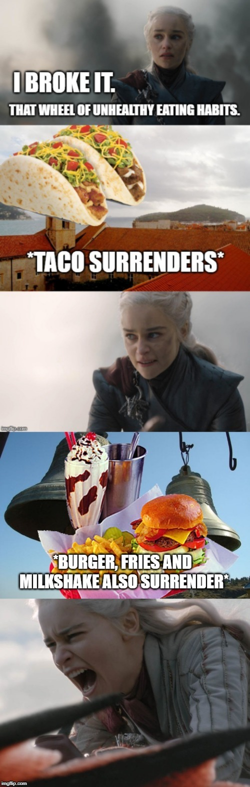 *surrendering harder* | image tagged in daenerys targaryen,daenerys,game of thrones,season 8,surrender,food | made w/ Imgflip meme maker