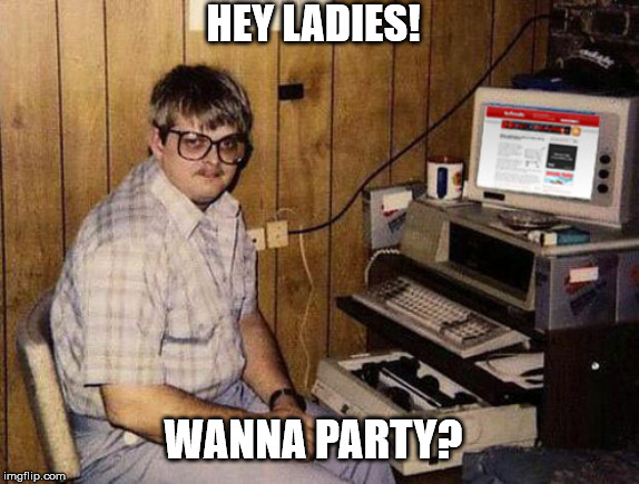 Internet Guide |  HEY LADIES! WANNA PARTY? | image tagged in memes,internet guide | made w/ Imgflip meme maker