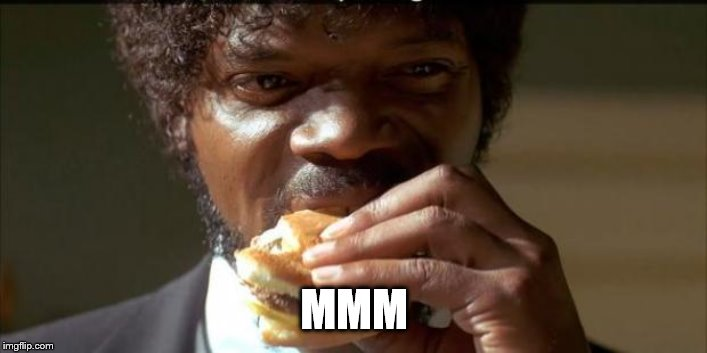 Tasty Burger | MMM | image tagged in tasty burger | made w/ Imgflip meme maker
