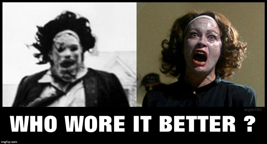 image tagged in leatherface,texas chainsaw massacre,joan crawford,hairstyle,drama,horror movie | made w/ Imgflip meme maker