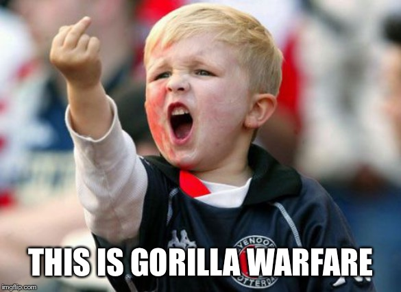 THIS IS GORILLA WARFARE | made w/ Imgflip meme maker