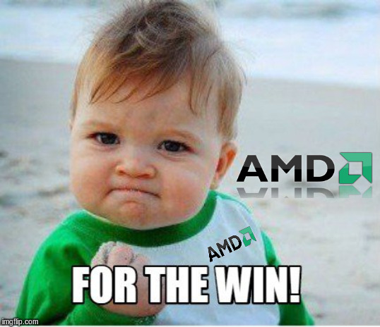 AMD For The Win! | made w/ Imgflip meme maker