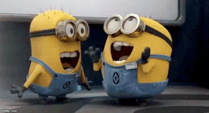Excited Minions | image tagged in memes,excited minions | made w/ Imgflip meme maker