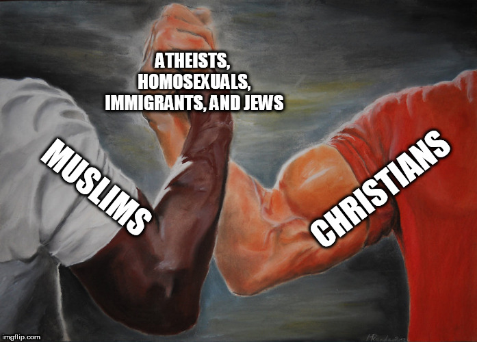 Epic Handshake | CHRISTIANS MUSLIMS ATHEISTS, HOMOSEXUALS, IMMIGRANTS, AND JEWS | image tagged in epic handshake,muslims,christians,homosexuals,immigrants,jews | made w/ Imgflip meme maker