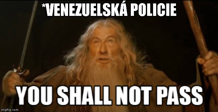 *VENEZUELSKÁ POLICIE | made w/ Imgflip meme maker