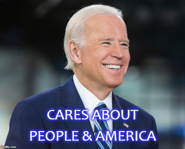 Joe Biden President 2020 |  CARES ABOUT; PEOPLE & AMERICA | image tagged in joe biden 2020,american politics,politics,president | made w/ Imgflip meme maker