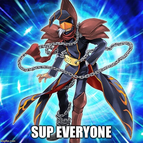 OasisUser8042's avatar | SUP EVERYONE | image tagged in yugioh | made w/ Imgflip meme maker