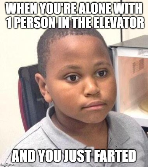 Wasn't me! | WHEN YOU'RE ALONE WITH 1 PERSON IN THE ELEVATOR AND YOU JUST FARTED | image tagged in memes,minor mistake marvin,elevator,fart | made w/ Imgflip meme maker