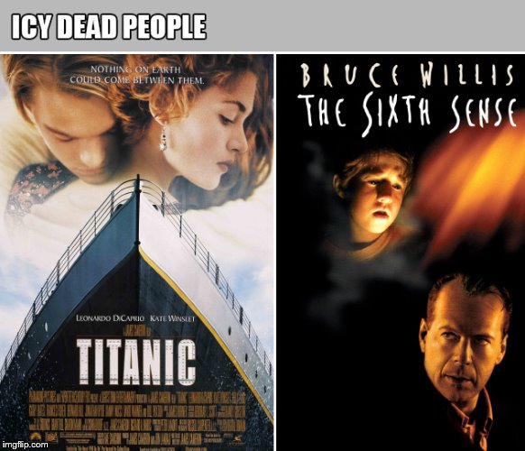 I see dead people | image tagged in funny,i see dead people,titanic,movies | made w/ Imgflip meme maker