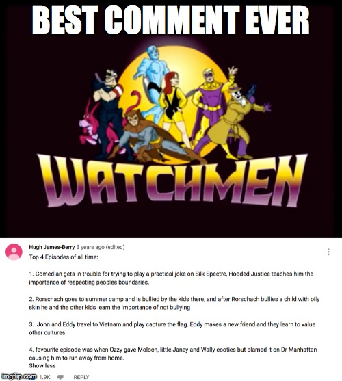 Y'know 4Kids! |  BEST COMMENT EVER | image tagged in watchmen,political correctness,1980's,dc comics,comics/cartoons | made w/ Imgflip meme maker