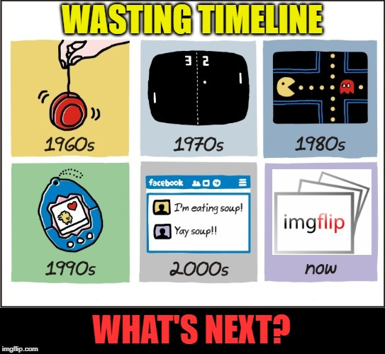 Is it time wasted, or time well spent? | WASTING TIMELINE WHAT'S NEXT? | image tagged in john atkinson,cartoon,wasting time,timeline,next generation,mystery | made w/ Imgflip meme maker