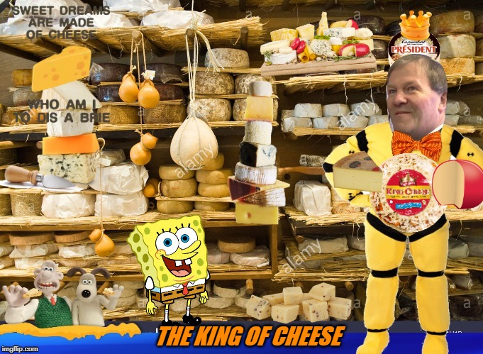 cheeseman | THE KING OF CHEESE | image tagged in cheeseman | made w/ Imgflip meme maker
