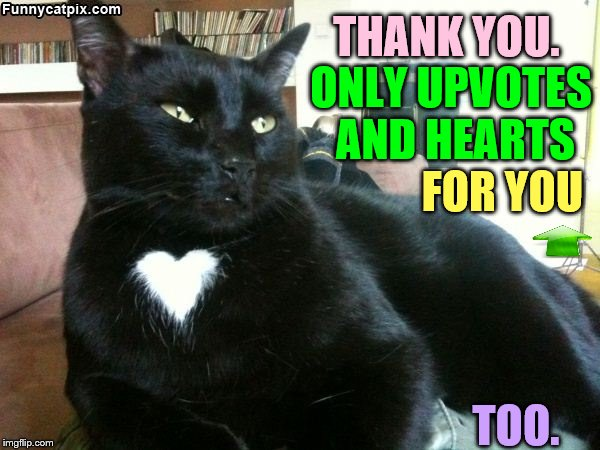 THANK YOU. TOO. ONLY UPVOTES AND HEARTS FOR YOU | made w/ Imgflip meme maker