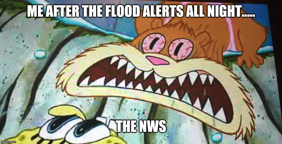 ME AFTER THE FLOOD ALERTS ALL NIGHT..... THE NWS | image tagged in oklahoma,weather | made w/ Imgflip meme maker