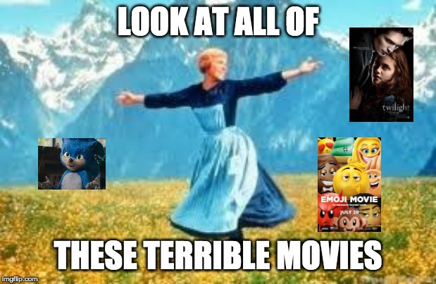 Look At All These | LOOK AT ALL OF THESE TERRIBLE MOVIES | image tagged in memes,look at all these | made w/ Imgflip meme maker