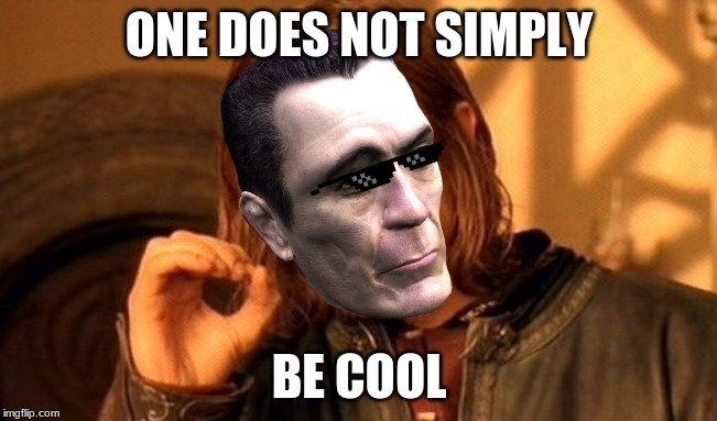 One Does Not Simply Meme | ONE DOES NOT SIMPLY BE COOL | image tagged in memes,one does not simply | made w/ Imgflip meme maker