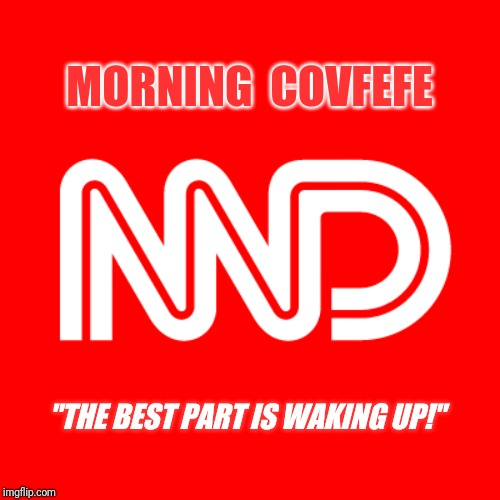 "MORNING COVFEFE - Morpheus MD | MORNING  COVFEFE ""THE BEST PART IS WAKING UP!"" 