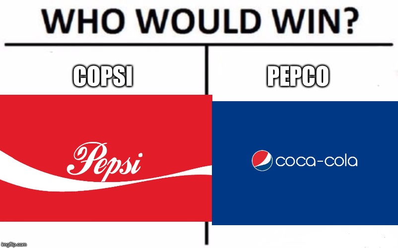 Who would win? | COPSI PEPCO | image tagged in memes,who would win,pepsi,coca cola | made w/ Imgflip meme maker