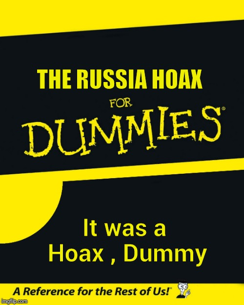 The subpoenas are coming ! | THE RUSSIA HOAX It was a Hoax , Dummy | image tagged in for dummies,russia investigation,bullshit,witch hunt,politically incorrect,liberal bias | made w/ Imgflip meme maker