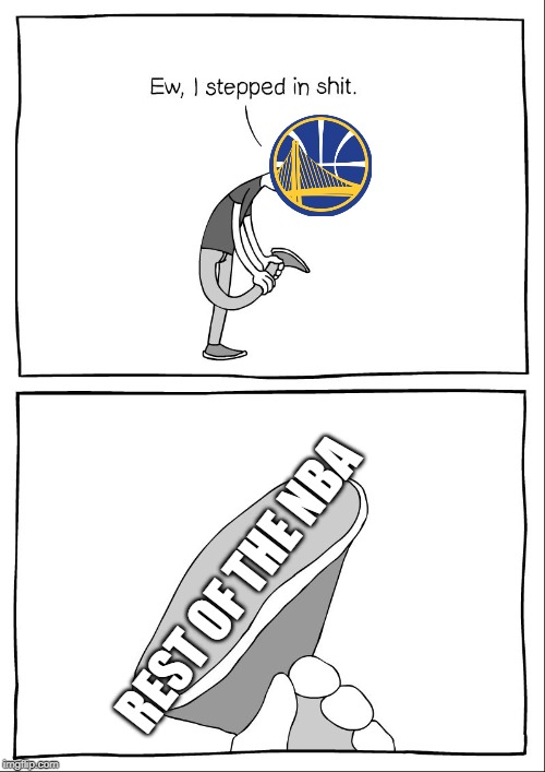 Ew, i stepped in shit | REST OF THE NBA | image tagged in ew i stepped in shit | made w/ Imgflip meme maker