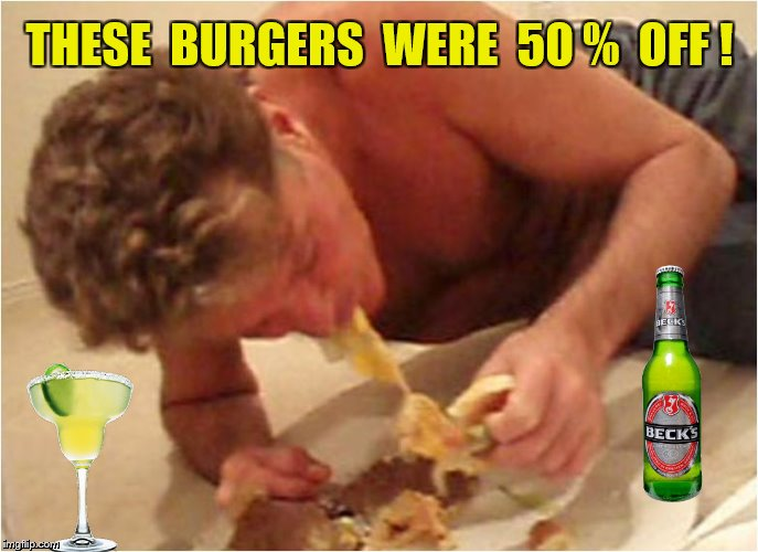 THESE  BURGERS  WERE  50 %  OFF ! | made w/ Imgflip meme maker