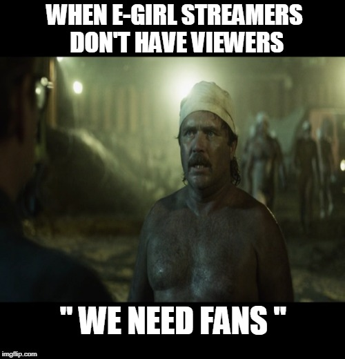 "Chernobyl miners | WHEN E-GIRL STREAMERS DON'T HAVE VIEWERS "" WE NEED FANS "" 
