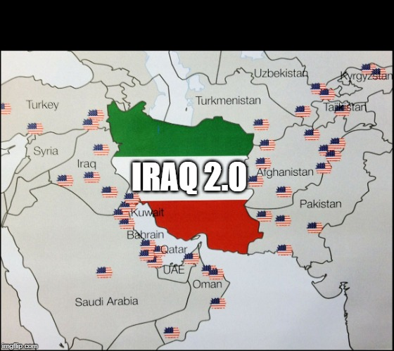 Because, you know, the first one turned out so great | IRAQ 2.0 | image tagged in nato bases surrounding iran | made w/ Imgflip meme maker