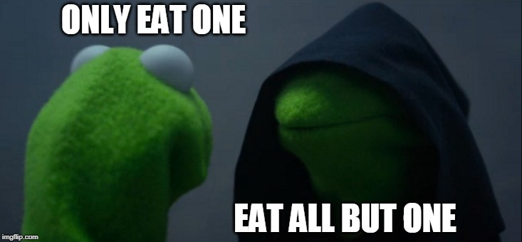 Life with a sweet tooth | ONLY EAT ONE EAT ALL BUT ONE | image tagged in memes,evil kermit,sweets,eating | made w/ Imgflip meme maker