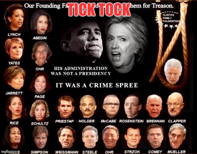 Unimaginable acts of Treason | TICK TOCK | image tagged in treason,corruption,clinton body count,deepstate puppets,blackmailed | made w/ Imgflip meme maker